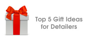 Top 5 gift ideas for detailers