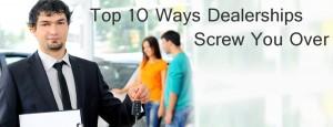 top_10_ways_dealerships_screw_you_over