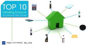 top 10 detailing products to use around the house