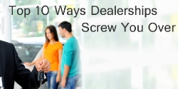 Top 10 Ways Dealerships Can Screw You Over Thumbnail