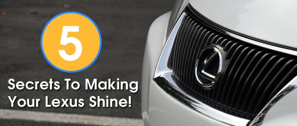 5 Secrets to Making your Lexus Shine