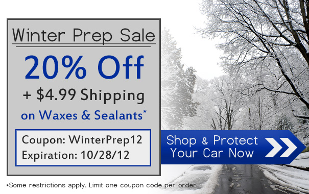 Winter Prep Sale - 20% Off + $4.99 Shipping On Sealants and Waxes