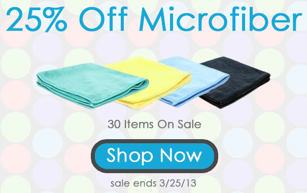 Save 25% On Microfiber Products and Accessories