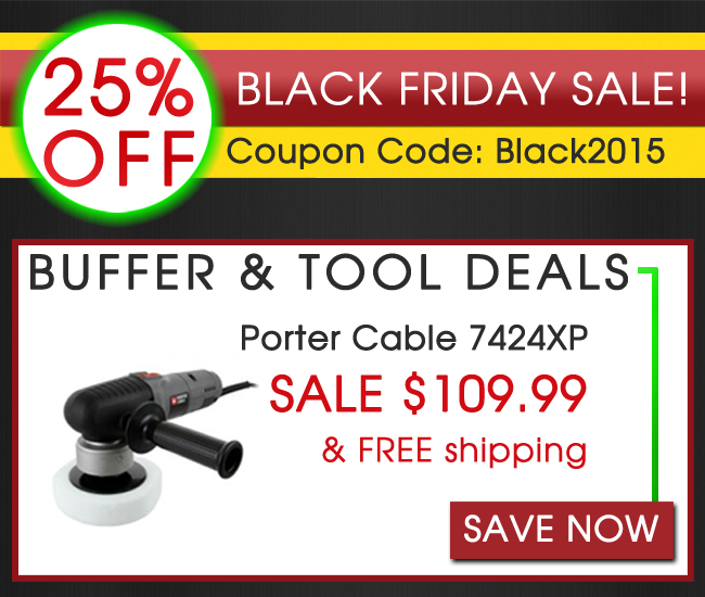 25% Off Black Friday Coupon Code: Black2015 - Buffer & Tool Deals - Porter Cable 7424XP Sale $109.99 & Free Shipping - Save Now