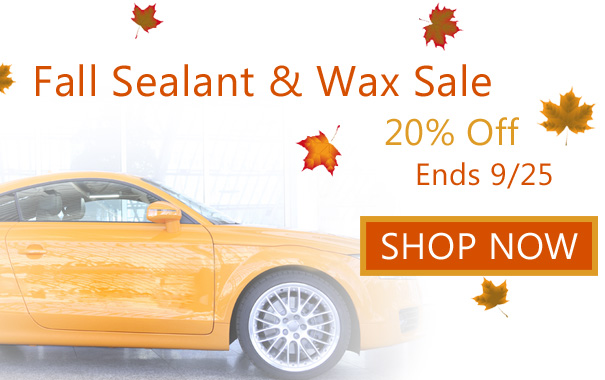 Fall Sealant and Wax Sale - 20% Off - Shop Now >>