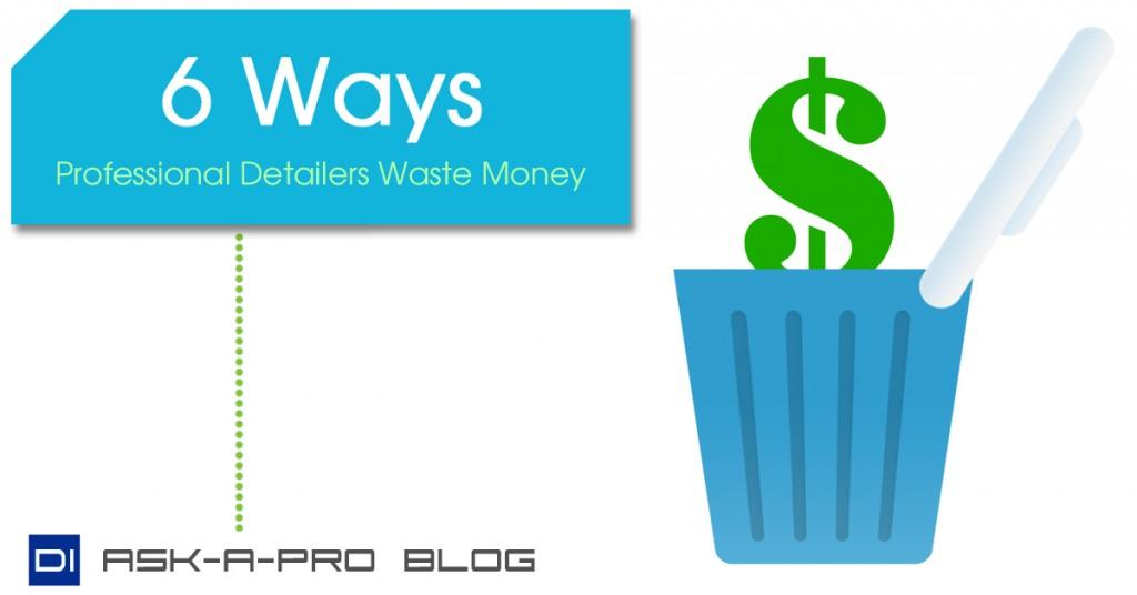 6_ways_pro_detailers_waste_money