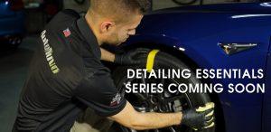 Detailing Essentials Series Coming Soon