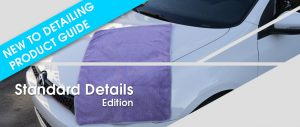 New To Detailing Product Guide - Standard Detailing Edition