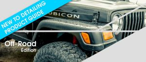 New To Detailing Product Guide - Off-Road Edition