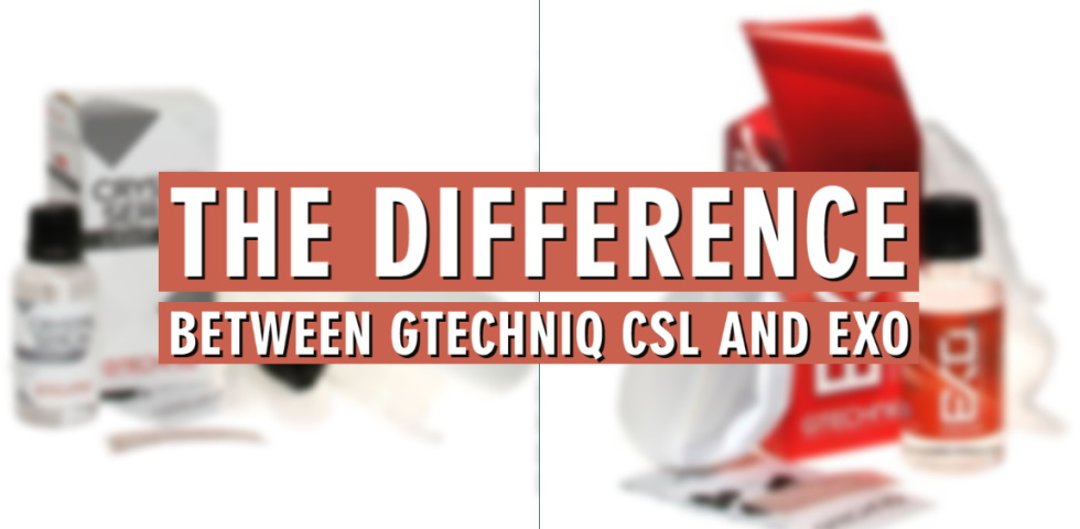 The Difference Between Gtechniq CSL and EXO
