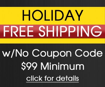 Holiday Free Shipping - w/No Coupon Code - $99 Minimum - click for details
