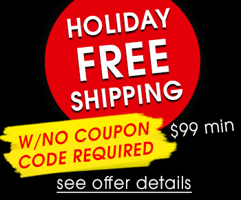 Holiday Free Shipping - w/No Coupon Code Required - $99 Minimum - see offer details