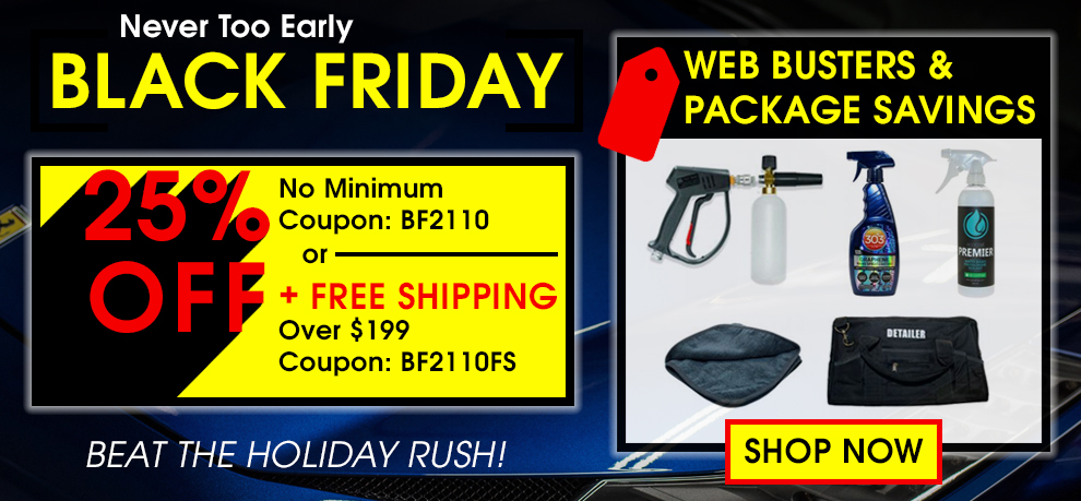 Never Too Early Black Friday - 25% Off No Minimum Coupon BF2110 or 25% Off + Free Shipping Coupon BF2110FS - Beat The Holiday Rush - Web Busters & Package Savings - Shop Now