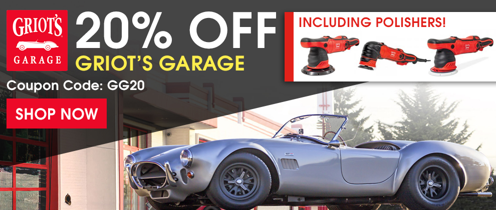 20% Off Griot's Garage - Coupon Code GG20 - Including Polishers! Shop Now