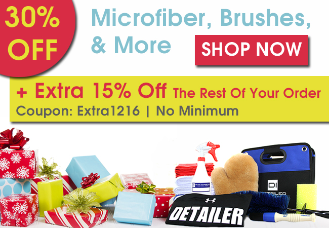 30% Off Microfiber, Brushes, & More! + Extra 15% Off the rest of your order - Coupon: Extra1216 - No Minimum - Shop Now