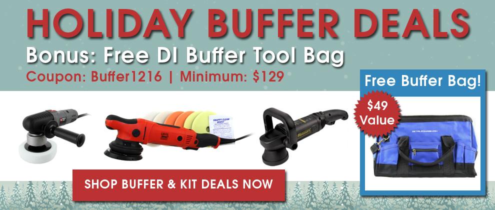 Holiday Buffer Deals! Bonus: Free DI Buffer Tool Bag - Coupon: Buffer1216 - Minimum: $129 - Shop Buffer & Kit Deals Now