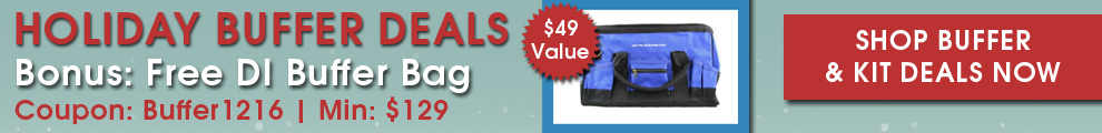 Holiday Buffer Deals! Bonus: Free DI Buffer Tool Bag - Coupon: Buffer1216 - Minimum: $129 - Shop Buffer & Kit Deals Now