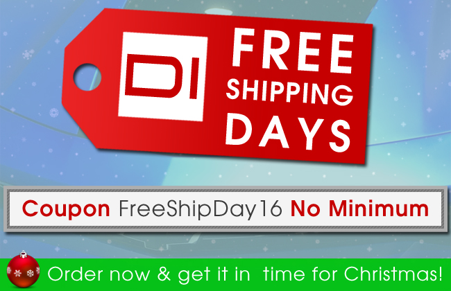 DI Free Shipping Days! Coupon: FreeShipDay16 - No Minimum - Order now and get it in time for Christmas! see offer details
