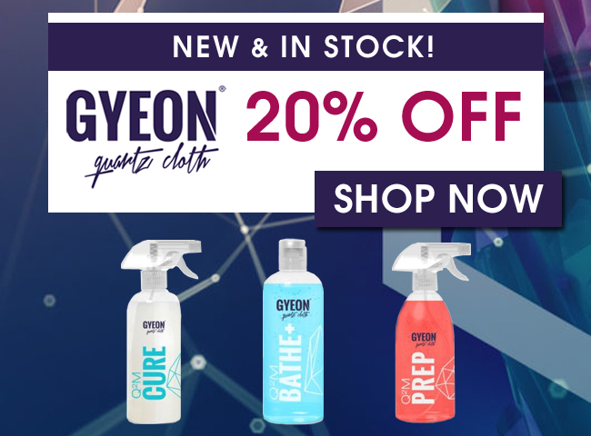 New & In Stock! Gyeon 20% Off - Shop Now