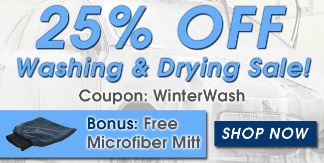 25% Off Washing & Drying Sale! Coupon: WinterWash - Bonus: Free Microfiber Mitt - Shop Now