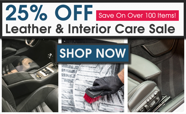 25% Off Leather & Interior Care Sale!