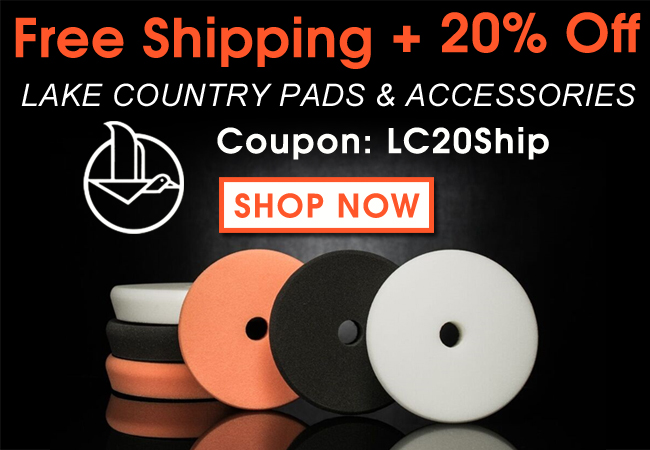 Free Shipping + 20% Off Lake Country Pads & Accessories! Coupon: LC20Ship - Shop Now