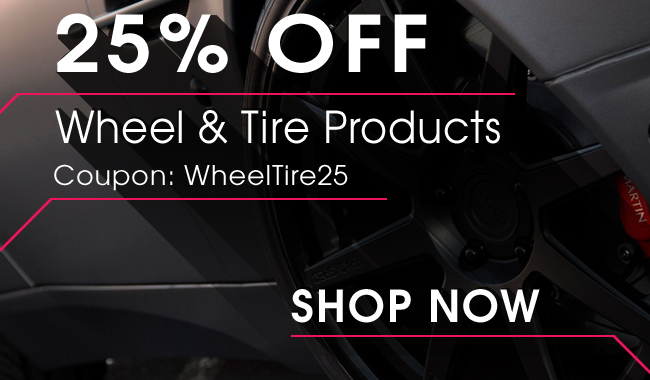 25% Off Wheel & Tire Products! Coupon: WheelTire25 - Shop Now