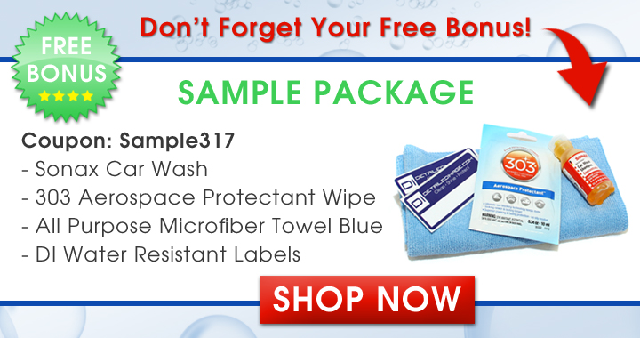 Don't Forget Your Free Bonus! Free Bonus Sample Package - Coupon: Sample317 - Sample package includes a Sonax Car Wash, 303 Aerospace Protectant Wipe, All Purpose Microfiber Towel Blue, and DI Water Resistant Labels - Shop Now