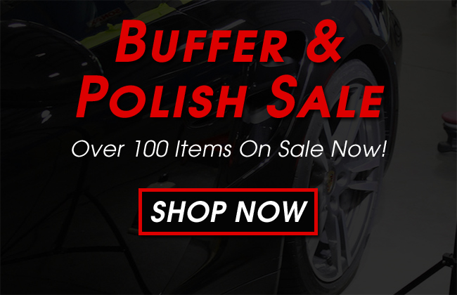 Buffer & Polish Sale - Over 100 Items On Sale Now - Shop Now