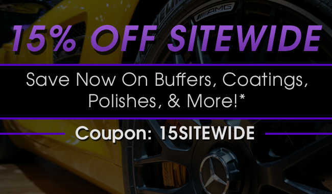 15% Off Sitewide - Save Now On Buffers, Coatings, Polishes, & More!*
