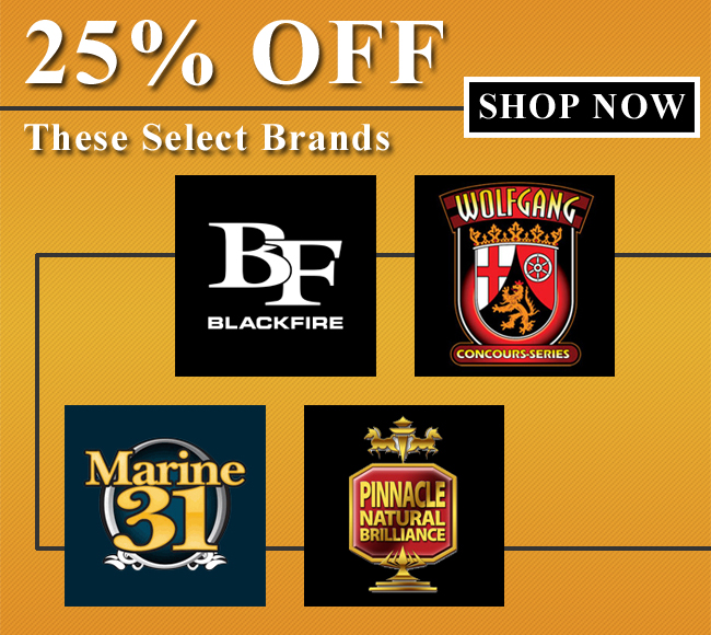 25% off Blackfire, Pinnacle, Wolfgang, and Marine 31! Shop Now