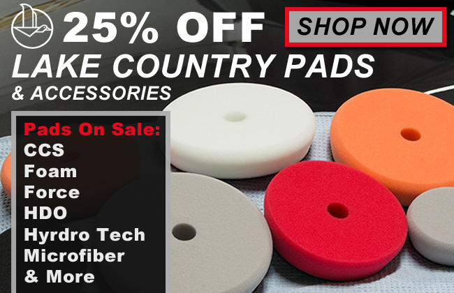 25% Off Lake Country Pads & Accessories - Pads On Sale: CCS, Foam, Force, HDO, Hyrdro Tech, Microfiber, & More- Shop Now