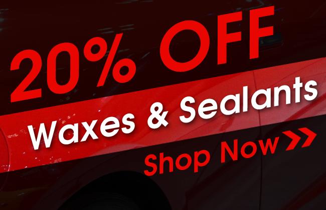 20% Off Waxes & Sealants - Shop Now