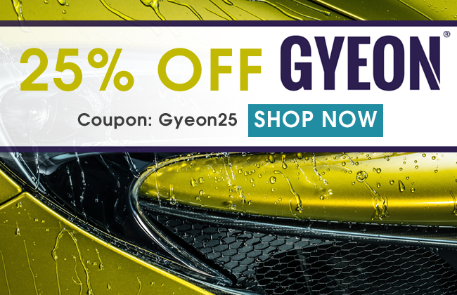 25% Off Gyeon - Coupon: Gyeon25 - Shop Now