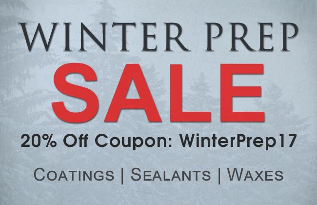 Winter Prep Sale - Coupon: WinterPrep17 - Coatings | Sealants | Waxes