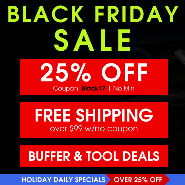 Black Friday Sale - 25% Off Coupon Black17 - Free Shipping Over $99 w/No Coupon - Buffer & Tool Deals - Holiday Daily Specials - Over 25% Off