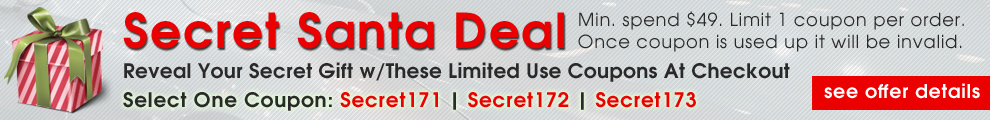 SSecret Santa Deal - Reveal Your Secret Gift With These Limited Use Coupons At Checkout - Select One Coupon To Use Before They Run Out - Coupons: Secret171, Secret172, or Secret173 - Minimum spend $49 - Limit 1 coupon per order - Once coupon is used up it will be invalid - see offer details