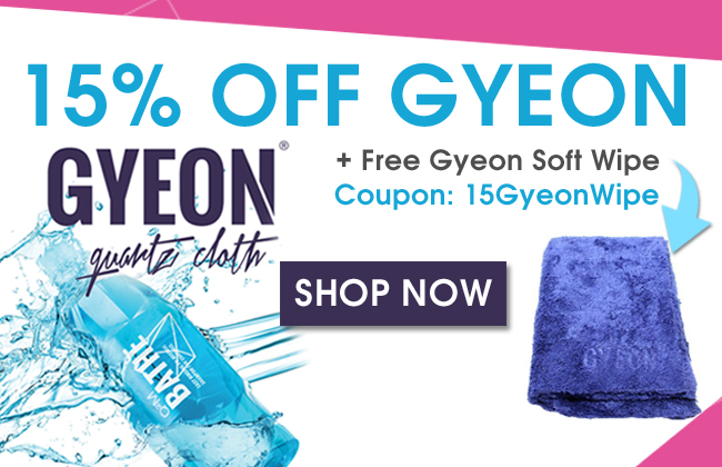 15% Off GYEON + Free Gyeon Soft Wipe - Coupon: 15GyeonWipe - Shop Now