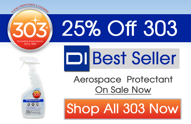 25% Off 303 - DI Best Seller Aerospace Protectant On Sale Now - Shop All 303 Now