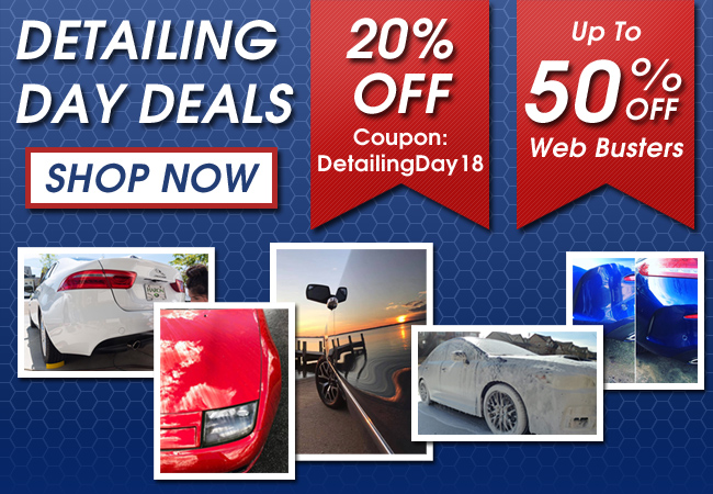 Detailing Day Deals - 20% Off Coupon DetailingDay18 - Up To 50% Off Web Busters - Shop Now