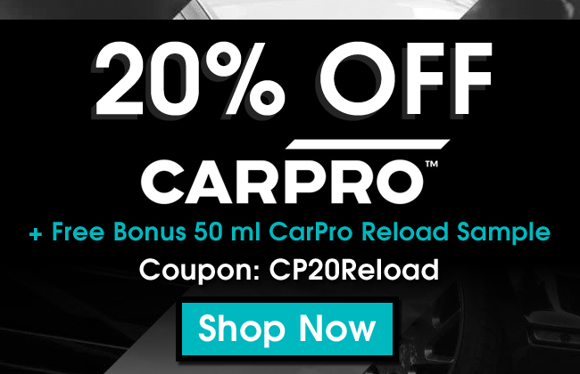 20% Off CarPro + Free Bonus 50 ml CarPro Reload Sample - Coupon CP20Reload - Shop Now