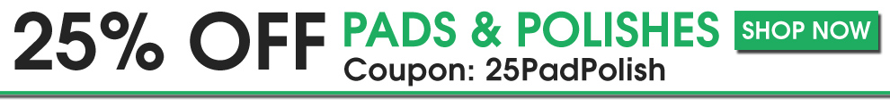 25% Off Pads & Polishes - Coupon 25PadPolish - Shop Now