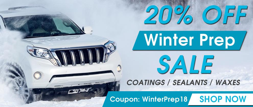 20% Off Winter Prep Sale - Coatings - Sealants - Waxes - Coupon WinterPrep18 - Shop Now