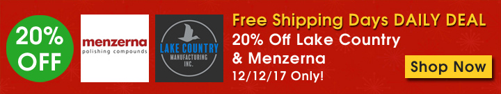 Free Shipping Days Daily Deal - 20% Off Lake Country and Menzerna - 12/12/18 Only - Shop Now