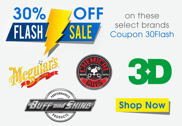 30% Off Flash Sale On These Select Brands Coupon 30Flash - Meguiar's - Chemical Guys - 3D - Buff and Shine - Shop Now