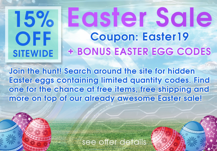 15% Off Sitewide Easter Sale - Coupon Easter19 + Bonus Easter Egg Codes - Join the hunt! Search around the site for hidden Easter Eggs containing limited quantity codes. Find one for the chance at free items, free shipping and more on top of our already awesome Easter sale! see offer details