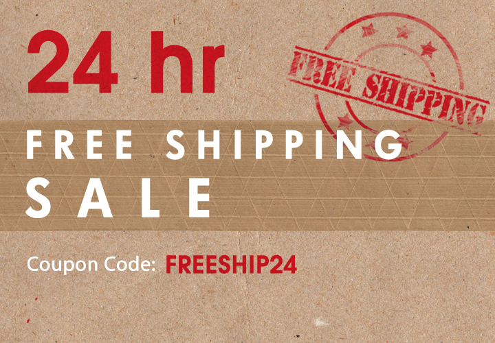 24 Hour Free Shipping Sale - Coupon Code: FreeShip24