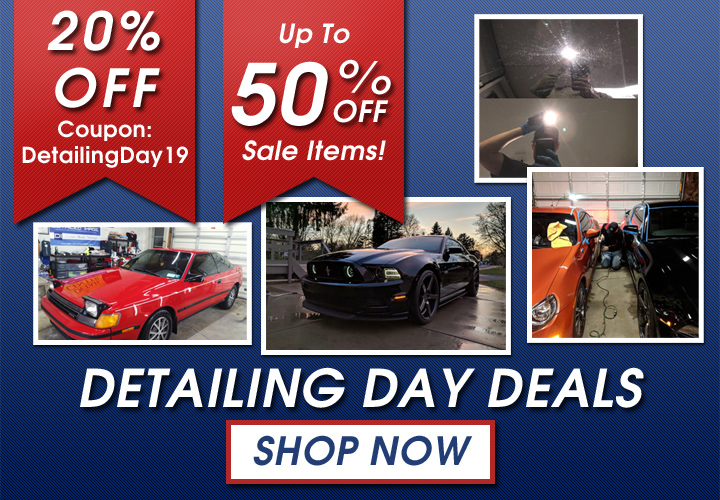 20% Off Coupon DetailingDay19 - Up To 50% Off Sale Items - Detailing Day Deals - Shop Now