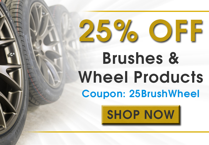 25% Off Brushes and Wheel Products - Coupon 25BrushWheel - Shop Now