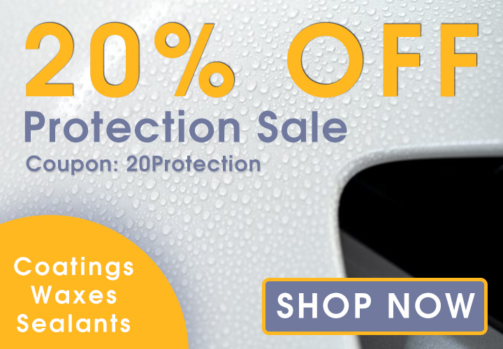 20% Off Protection Sale - Coupon 20Protection - Coatings - Waxes - Sealants - Shop Now